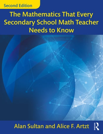 The Mathematics That Every Secondary School Math Teacher Needs to Know book cover