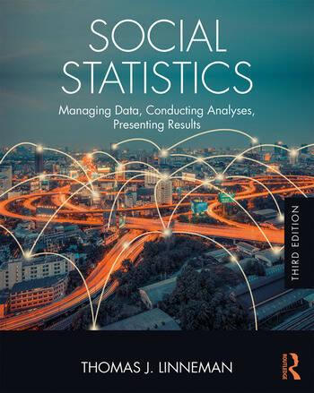 Social Statistics Managing Data, Conducting Analyses, Presenting Results book cover