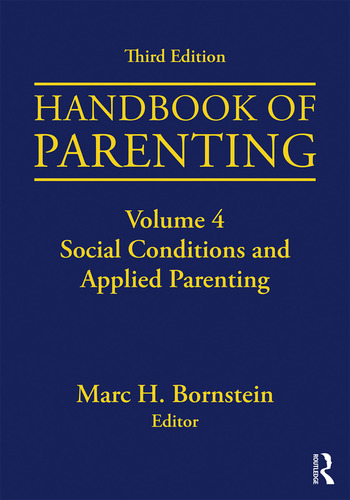 Handbook of Parenting Volume 4: Social Conditions and Applied Parenting, Third Edition book cover