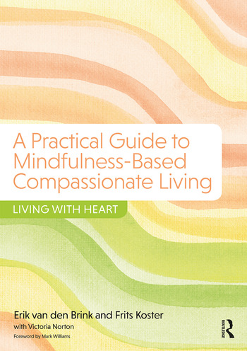 A Practical Guide to Mindfulness-Based Compassionate Living Living with Heart book cover
