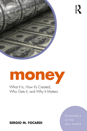 Money What It Is, How It's Created, Who Gets It, and Why It Matters book cover