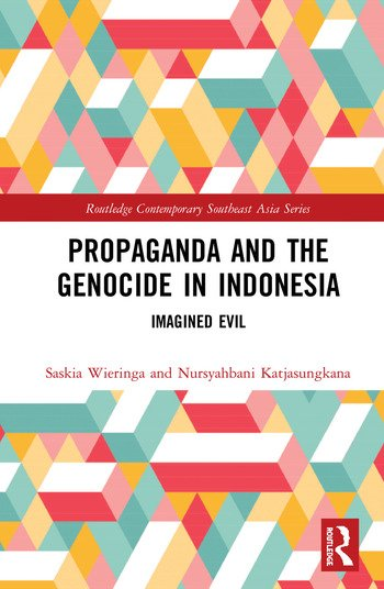 Propaganda and the Genocide in Indonesia Imagined Evil book cover