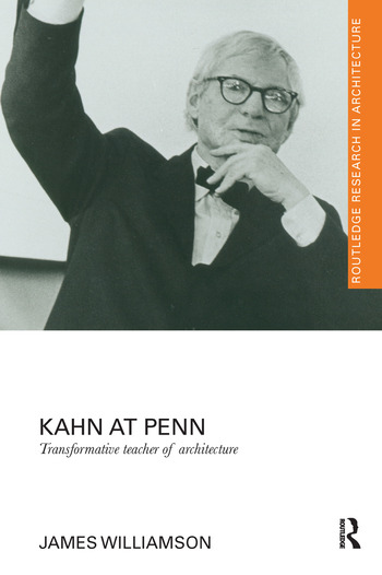 Kahn at Penn Transformative Teacher of Architecture book cover