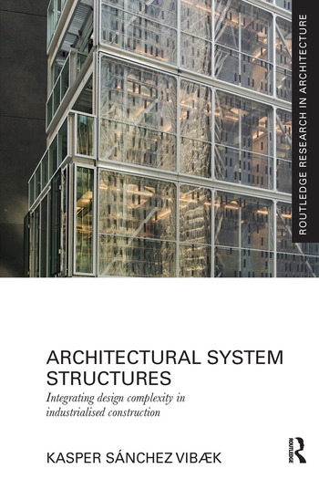 Architectural System Structures Integrating Design Complexity in Industrialised Construction book cover