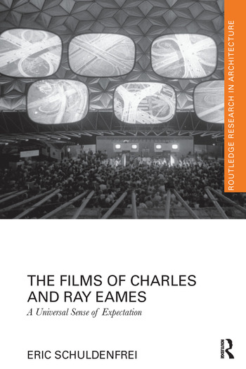 The Films of Charles and Ray Eames A Universal Sense of Expectation book cover