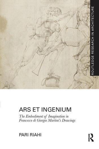 Ars et Ingenium: The Embodiment of Imagination in Francesco di Giorgio Martini's Drawings book cover