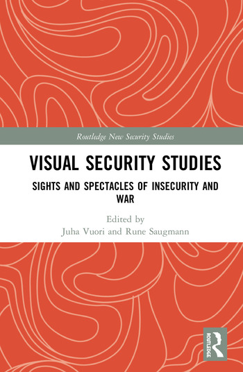 Visual Security Studies Sights and Spectacles of Insecurity and War book cover