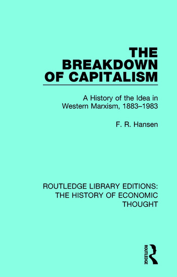 The Breakdown of Capitalism A History of the Idea in Western Marxism, 1883-1983 book cover