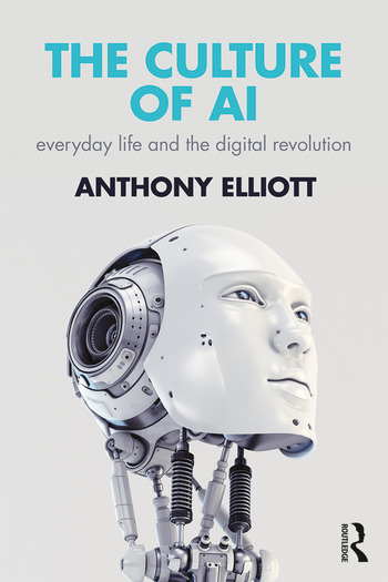 The Culture of AI Everyday Life and the Digital Revolution book cover