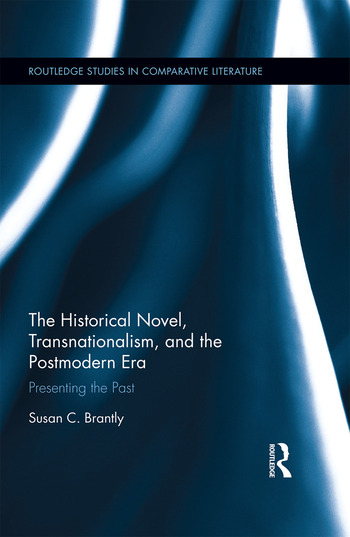 The Historical Novel, Transnationalism, and the Postmodern Era Presenting the Past book cover