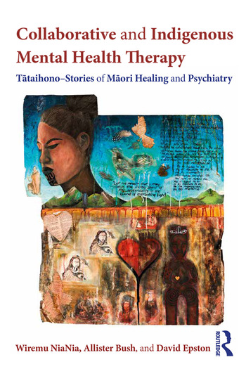 Collaborative and Indigenous Mental Health Therapy Tātaihono – Stories of Māori Healing and Psychiatry book cover