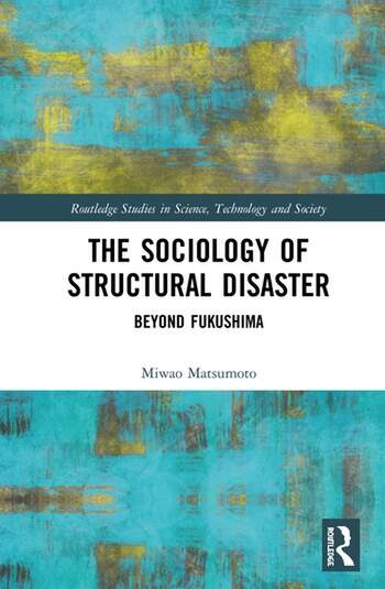 The Sociology of Structural Disaster Beyond Fukushima book cover