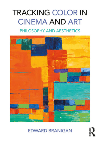 Tracking Color in Cinema and Art Philosophy and Aesthetics book cover