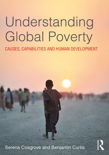 Understanding Global Poverty Causes, Capabilities and Human Development book cover