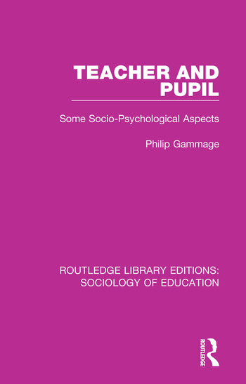 Teacher and Pupil Some Socio-Psychological Aspects book cover