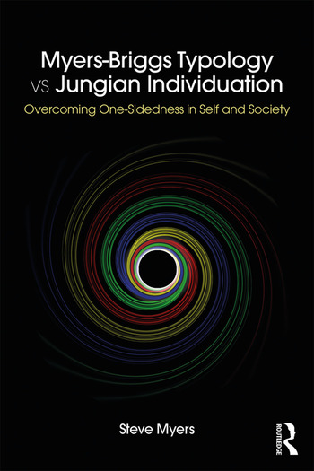 Myers-Briggs Typology vs. Jungian Individuation Overcoming One-Sidedness in Self and Society book cover