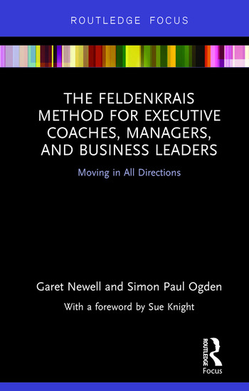 The Feldenkrais Method for Executive Coaches, Managers, and Business Leaders Moving in All Directions book cover