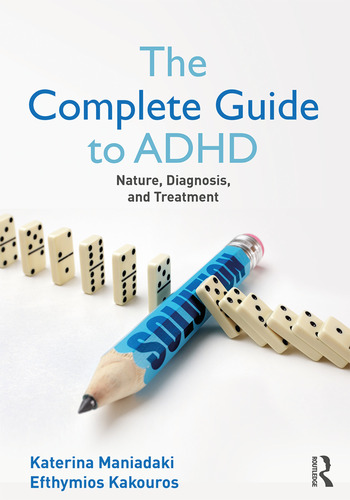 The Complete Guide to ADHD Nature, Diagnosis, and Treatment book cover