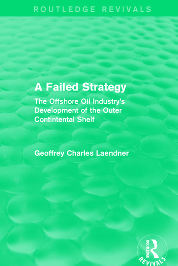Routledge Revivals: A Failed Strategy (1993) The Offshore Oil Industry's Development of the Outer Contintental Shelf book cover