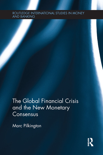 The Global Financial Crisis and the New Monetary Consensus book cover