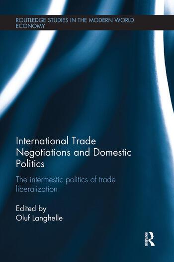 International Trade Negotiations and Domestic Politics The Intermestic Politics of Trade Liberalization book cover
