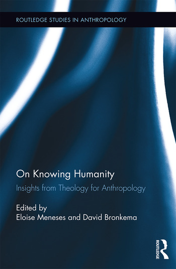 On Knowing Humanity Insights from Theology for Anthropology book cover