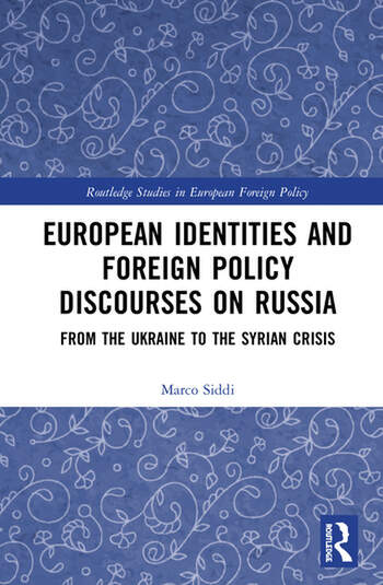 European Identities and Foreign Policy Discourses on Russia From the Ukraine to the Syrian Crisis book cover