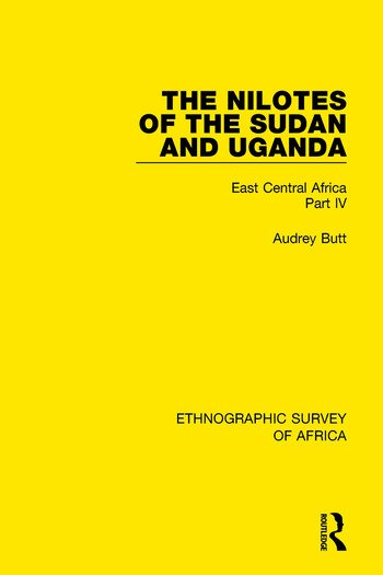 The Nilotes of the Sudan and Uganda East Central Africa Part IV book cover