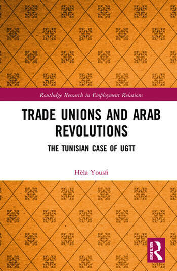 Trade Unions and Arab Revolutions The Tunisian Case of UGTT book cover