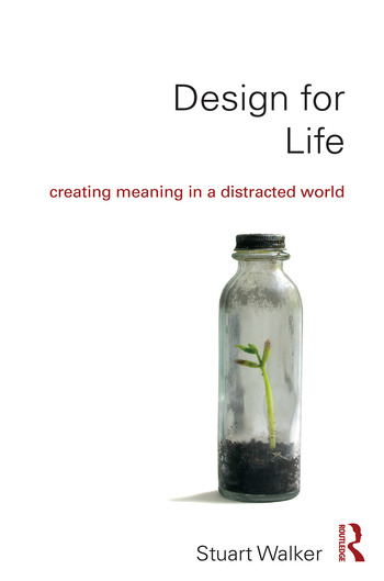 Design for Life Creating Meaning in a Distracted World book cover