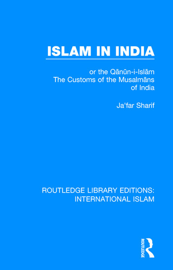 Islam in India or the Qᾱnῡn-i-Islᾱm The Customs of the Musalmᾱns of India book cover