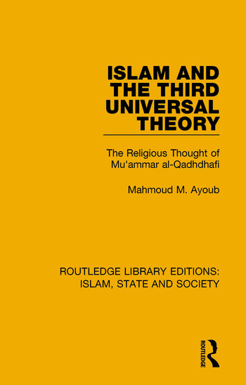 Islam and the Third Universal Theory The Religious Thought of Mu'ammar al-Qadhdhafi book cover