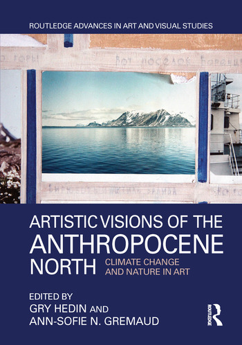Artistic Visions of the Anthropocene North Climate Change and Nature in Art book cover