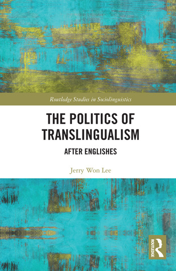 The Politics of Translingualism After Englishes book cover