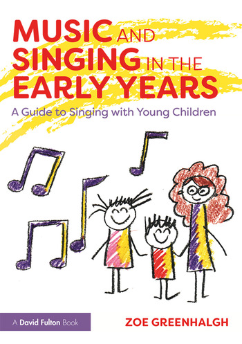 Music and Singing in the Early Years A Guide to Singing with Young Children book cover