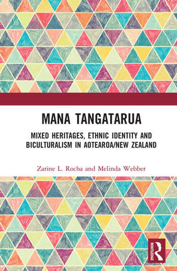 Mana Tangatarua Mixed heritages, ethnic identity and biculturalism in Aotearoa/New Zealand book cover