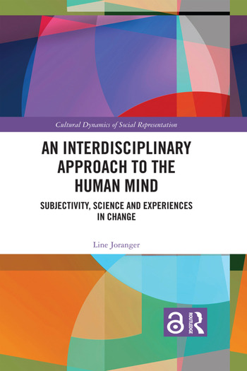 An Interdisciplinary Approach to the Human Mind Subjectivity, Science and Experiences in Change book cover