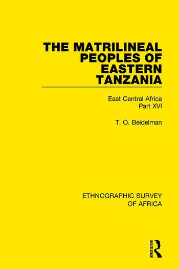The Matrilineal Peoples of Eastern Tanzania (Zaramo, Luguru, Kaguru, Ngulu) East Central Africa Part XVI book cover
