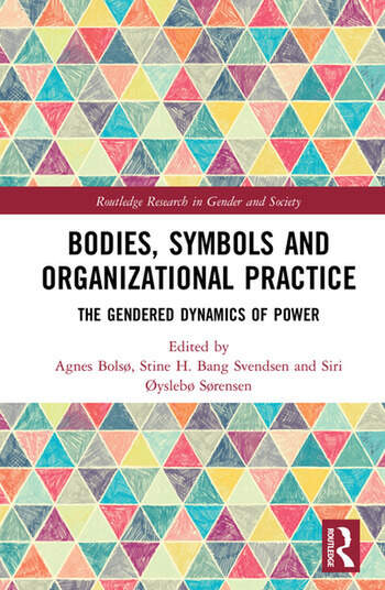 Bodies, Symbols and Organizational Practice The Gendered Dynamics of Power book cover
