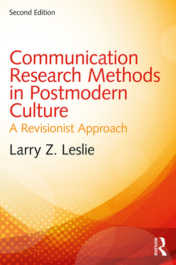Communication Research Methods in Postmodern Culture A Revisionist Approach book cover
