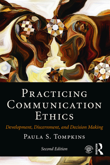 Practicing Communication Ethics: Development, Discernment, and Decision  Making