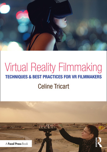 Virtual Reality Filmmaking Techniques & Best Practices for VR Filmmakers book cover