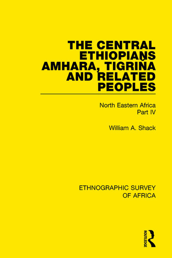 The Central Ethiopians, Amhara, Tigriňa and Related Peoples North Eastern Africa Part IV book cover