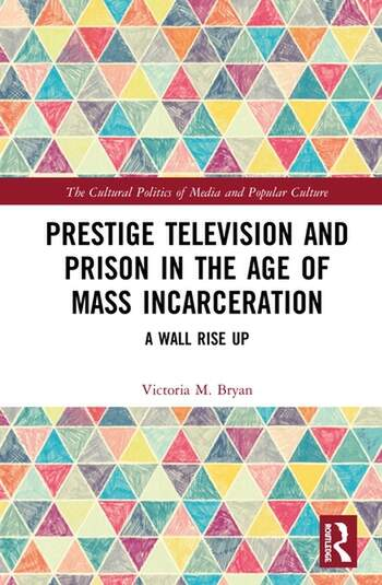 Prestige Television and Prison in the Age of Mass Incarceration A Wall Rise Up book cover