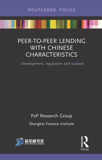 Peer-to-Peer Lending with Chinese Characteristics: Development, Regulation and Outlook book cover