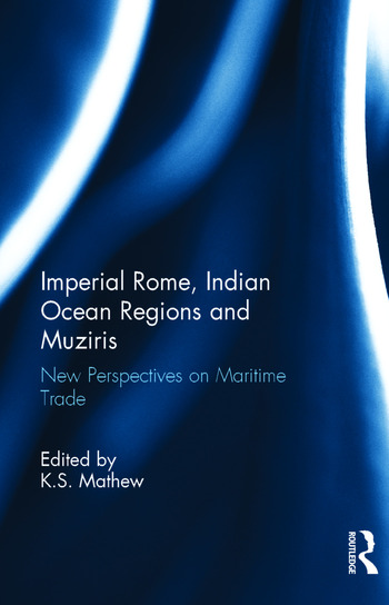Imperial Rome, Indian Ocean Regions and Muziris New Perspectives on Maritime Trade book cover