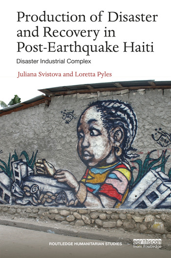 Production of Disaster and Recovery in Post-Earthquake Haiti Disaster Industrial Complex book cover
