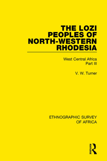 The Lozi Peoples of North-Western Rhodesia West Central Africa Part III book cover