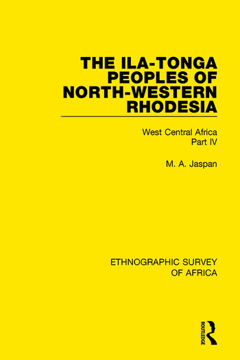 The Ila-Tonga Peoples of North-Western Rhodesia West Central Africa Part IV book cover