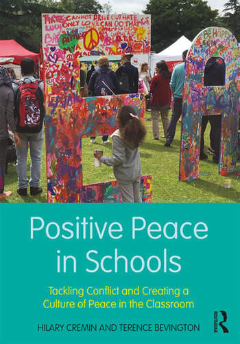 Positive Peace in Schools Tackling Conflict and Creating a Culture of Peace in the Classroom book cover